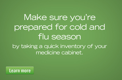 <div class='Title'>Medicine Cabinet</div><div class='SubTitle'>Make sure you're prepared for cold and flu seas...</div>