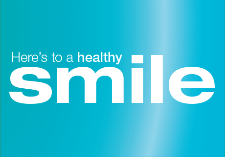 Here's to a healthy smile!