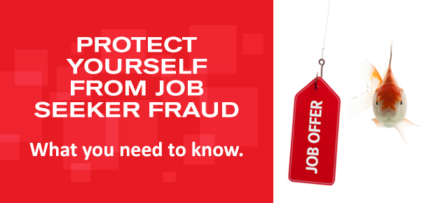 Protect yourself from job seeker fraud