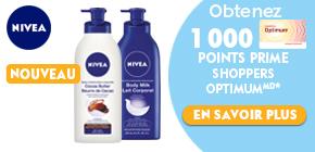 Obtenez 1000points prime Shoppers OptimumMD* à l'achat de 2produits Nivea pour le corps participants.