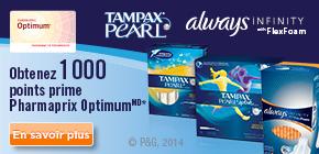 Obtenez 1000points prime Pharmaprix OptimumMD* à l'achat de 2produits Always Infinity ou Tampax Pearl participants.