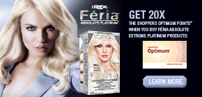 Get 20x the Shoppers Optimum Points®* when you buy Féria Absolute Extreme Platinum product.
