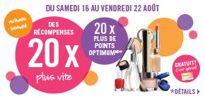20 x plus de points sur cosmétiques, soins et parfums de 75 $ ou +