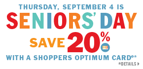 Seniors save 20% on regular priced merchandise  when you use your Shoppers Optimum Card.