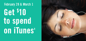 Get $10 to spend on iTunes! February 28 – March 1
