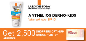 Get 2,500 Shoppers Optimum Bonus Points®* with the purchase of Anthelios Dermo-Kids SPF 45.