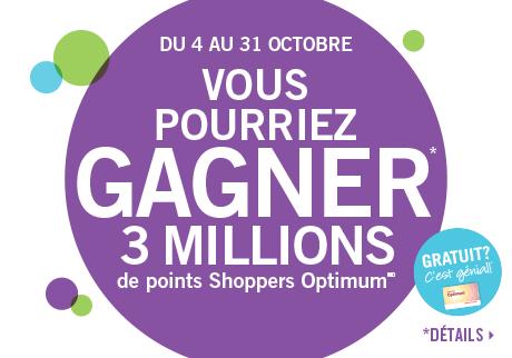 Vous pourriez gagner* 3 millions de points prime Shoppers Optimum