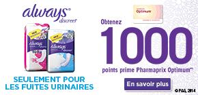 Obtenez 1 000 points prime Pharmaprix OptimumMD† à l'achat de protège-dessous ou de serviettes Always® Discreet.