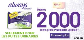 Obtenez 2 000 points prime Pharmaprix OptimumMD† à l'achat de tout emballage de culottes Always® Discreet.