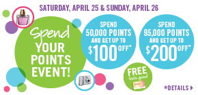 Spend Your Points Event Apr 25-26