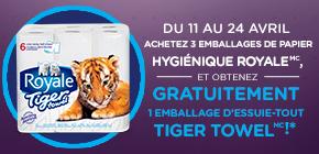 Du 11 au 24 avril, achetez 3 emballages de papier hygiénique RoyaleMC et obtenez GRATUITEMENT 1 emballage d'essuie-tout Tiger Towel!*