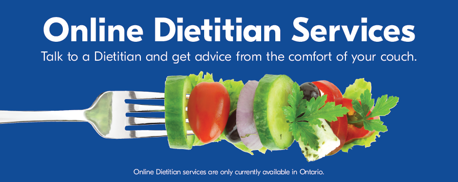 Online Dietitian Services. Talk to a Dietitian and get advice from the comfort of your couch.