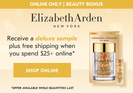 Receive a deluxe sample from Elizabeth Arden when you spend $25+ on beauty online*