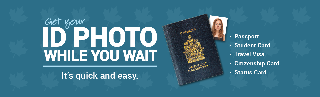 Get your ID photo while you wait. It's quick and easy. Passport, student visa, travel visa, citizenship card and status card.