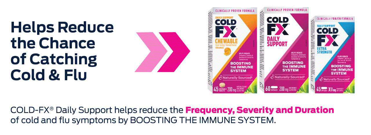 COLD-FX® Daily Support helps reduce the frequency, severity and duration of cold and fly symptoms by boosting the immune system.