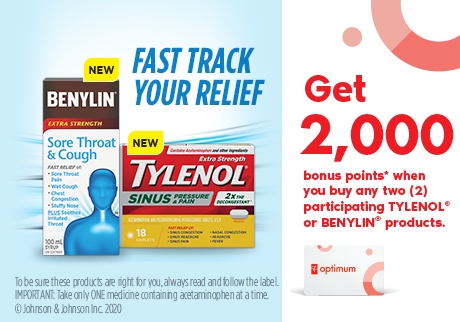 Get 2000 bonus points when you buy any two participating TYLENOL® or BENYLIN® products.