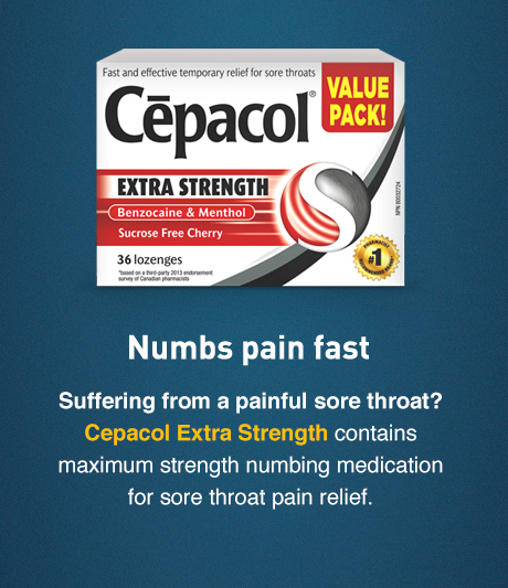 First sign of a sore throat? Take Cepacol Sensations which contains 2 antibacterial agents which kills sore throat bacteria.
