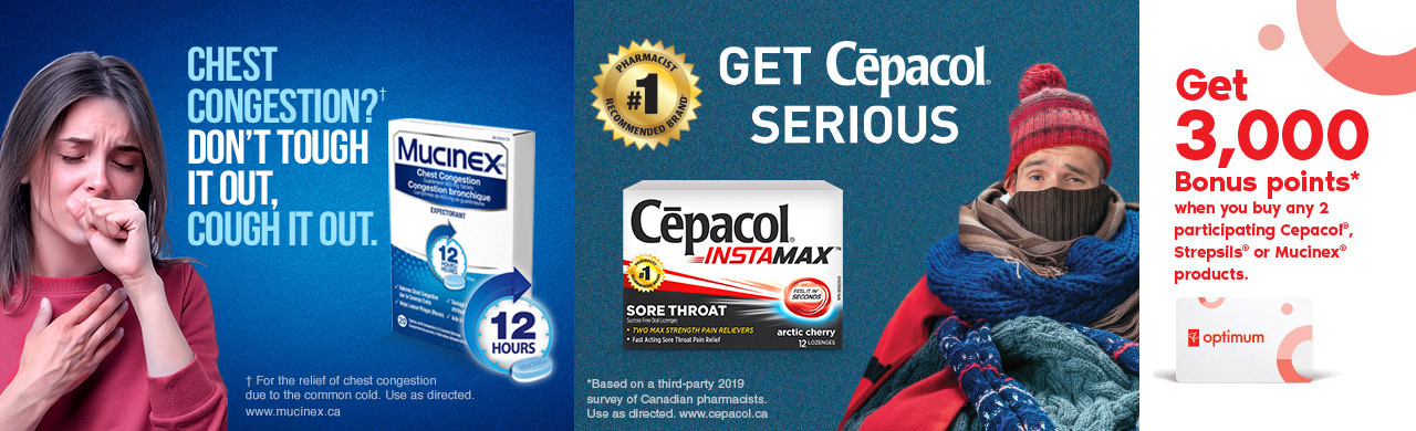 Get 3000 bonus points* when you buy any 2 patricipating Cepacol®, Strepsils® or Mucinex® products.
