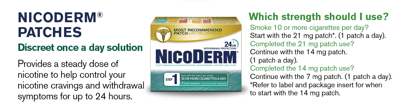 NICODERM® patches provide a steady dose of nicotine to help control your nicotine cravings and withdrawal symptoms for up to 24 hours.