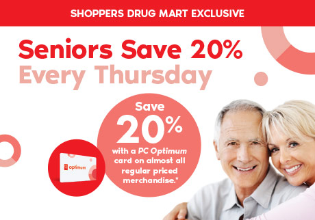 A Shoppers Drug Mart Exclusive: Seniors save 20% Every Thursday. Save 20% with a PC Optimum card on almost all regular priced merchandise*.