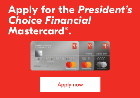 Apply for the President's Choice Financial Mastercard®. Apply now.