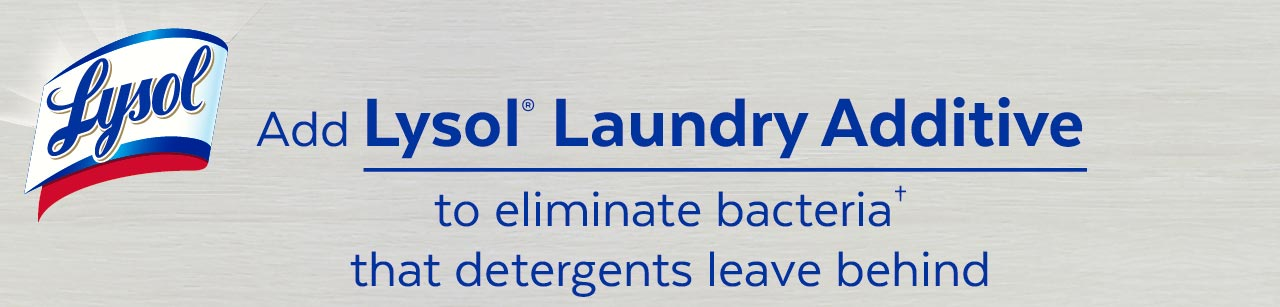 Detergents alone don't eliminate bacteria. Use Lysol Laundry Additive to eliminate odour-causing bacteria that detergents leave behind.