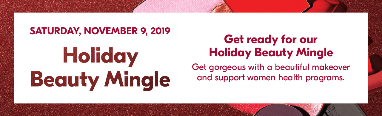 Get ready for our Holiday Beauty Mingle on Saturday, November 9th.