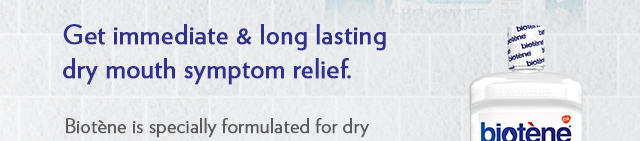 Get immediate & long lasting dry mouth symptom relief. Biotène is specially formulated for dry