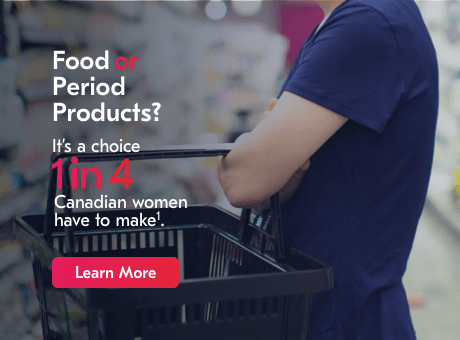 Food or period products. It's a choice one in four canadian women have to make. Learn more.