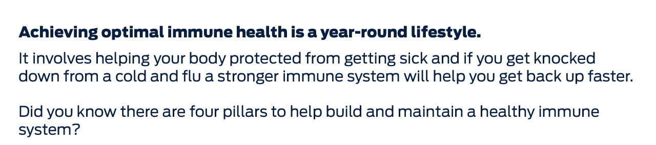 Achieving optimal immune health is a year-round lifestyle.