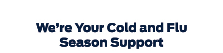 COLD-FX® is your Cold and Flu Season Support.