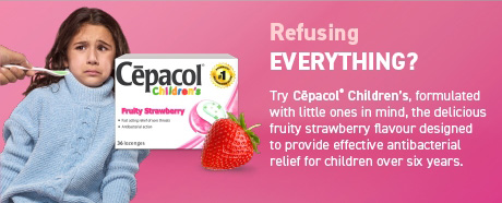 Refusing everything? Try Cēpacol® Children's in delicious Fruity Strawberry, formulated with little ones in mind.