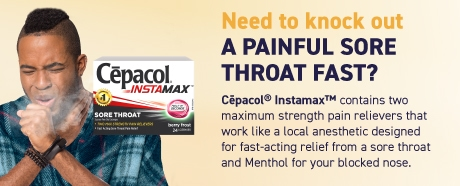 First sign of sore throat pain? Try Cēpacol® Sensations with two anti-bacterial agents which help fight sore throat bacteria.