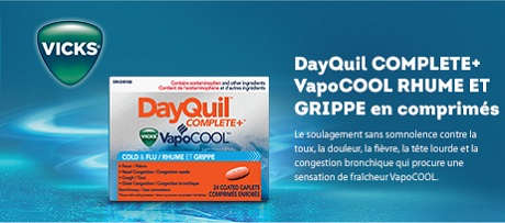 DayQuil COMPLETE plus VapoCOOL COLD & FLU Caplets. The non-drowsy coughing, aching, fever, stuffy head, chest congestion relief medicine with a VapoCOOL cooling flavour sensation.