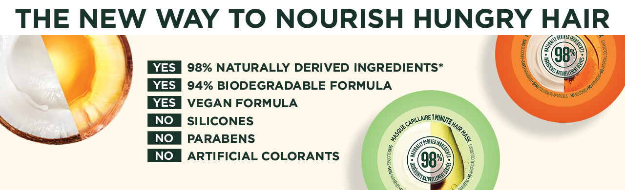 THE NEW WAY TO NOURISH HUNGRY HAIR. 98% NATURALLY DERIVED INGREDIENTS. 94% BIODEGRADABLE FORMULA. VEGAN FORMULA. NO SILICONES. NO PARABENS.