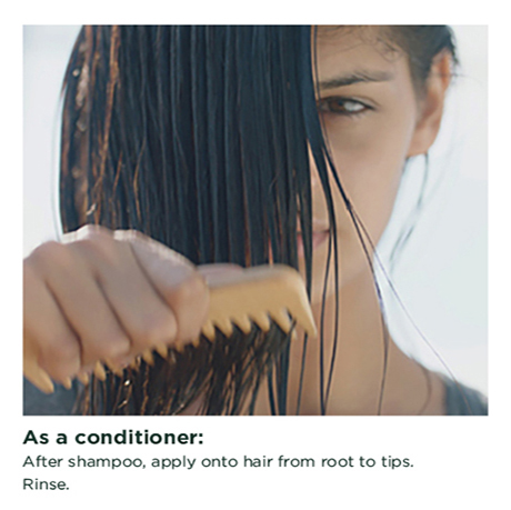 As a conditioner : After shampoo, apply onto hair from root to tip. Rinse.