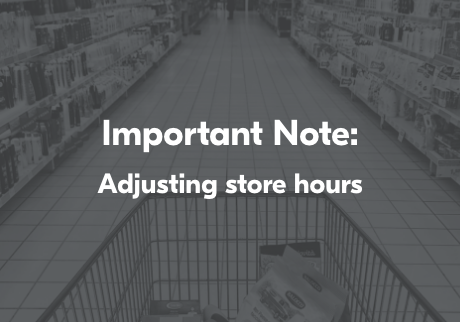 Important note: Adjusting store hours