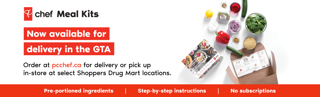 Order at pcchef.ca for delivery or pick up in-store at select Shoppers Drug Mart locations.