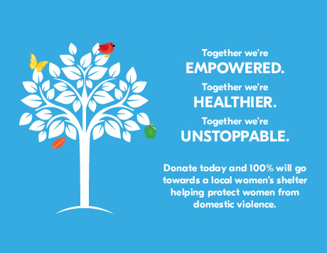 Donate today and 100% will go towards a local women's shelter helping protect women from domestic violence. Learn more.