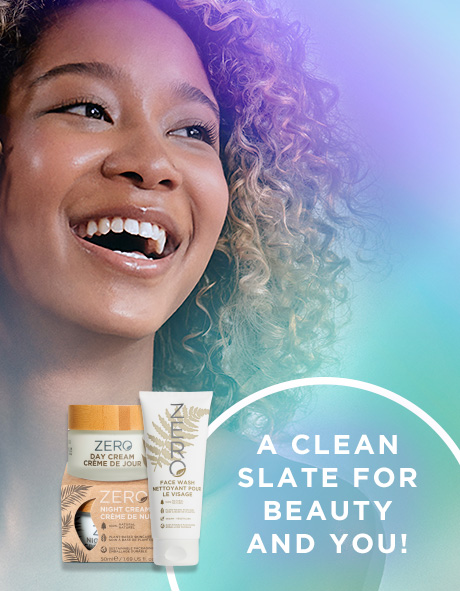 A clean slate for beauty and you. Image of a young woman smiling with a jar of ZERO Day Cream and a tube of ZERO Face Wash.
