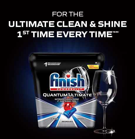 For the ultimate clean and shine 1st time every time™