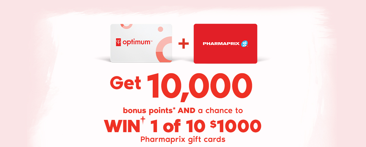 A chance to win a $1000 Pharmaprix gift card, plus 10,000 bonus points when you spend $50 or more on any participating Crest, Gillette, Olay, Oral-B and Pantene products.
