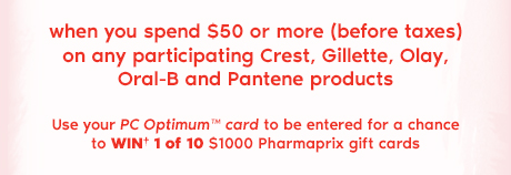 Use your PC Optimum card to be entered for a chance to win one of ten one thousand dollar Pharmaprix gift cards.