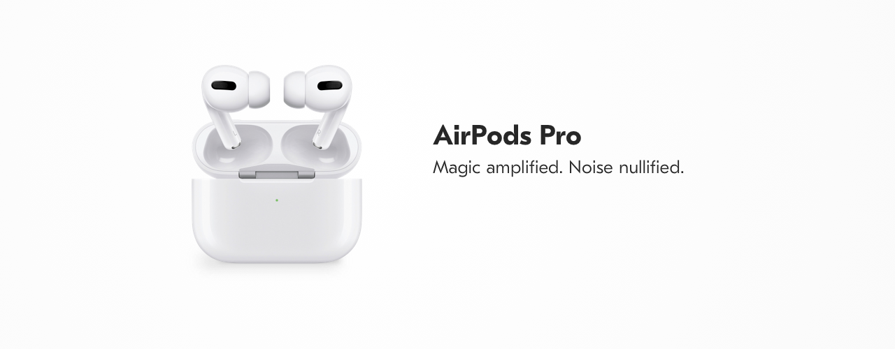 AirPods Pro. Magic amplified. Noise nullified.