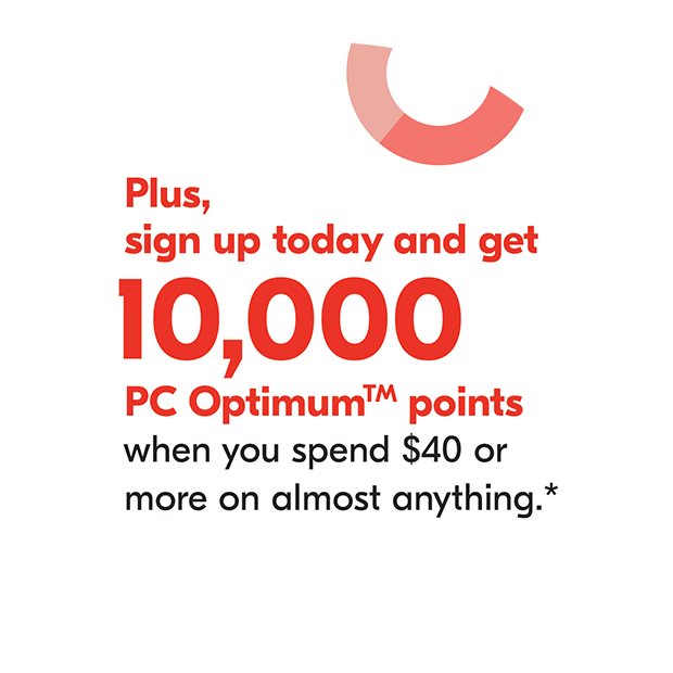 Plus, get 10,000 PC Optimum points when you sign up for Pharmaprix Emails and spend $40 or more on almost anything.