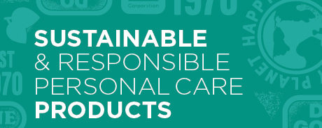 Sustainable and responsible personal care products.
