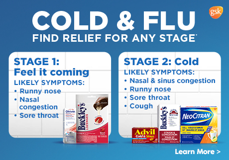 Cold & Flu. Find relief for any stage. Choose the right products for your cold or flu symptoms. Learn More.