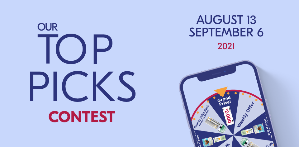 OUR TOP PICKS CONTEST. Friday, August 13 – Monday, September 6, 2021