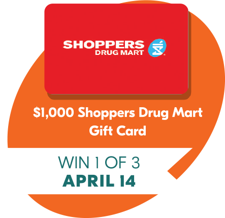 April 14 win 1 of 3 $1,000 Shoppers Drug Mart Gift Card Prizes