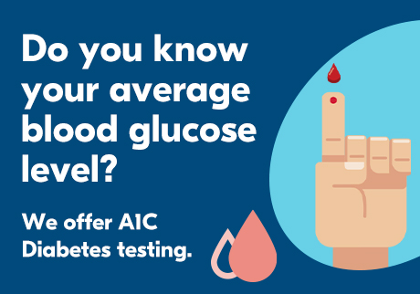 Do you know your average blood glucose level? We offer A1C Diabetes testing.